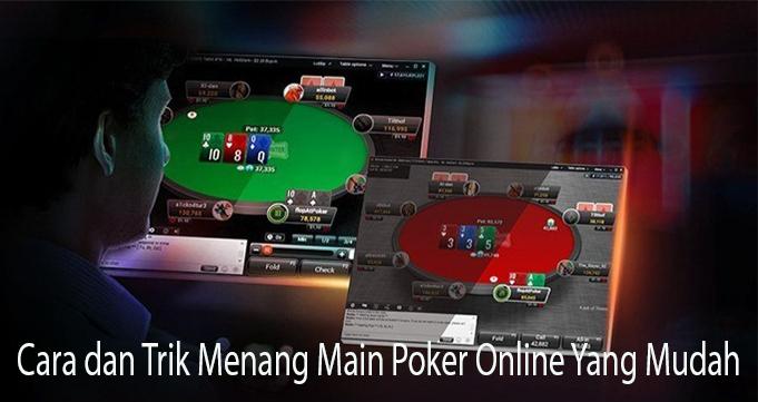 Cara dan Trik Menang Main Poker Online Yang Mudah
