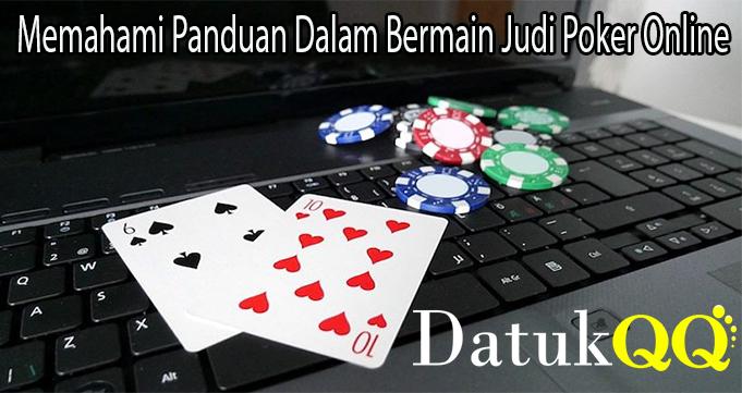 Memahami Panduan Dalam Bermain Judi Poker Online