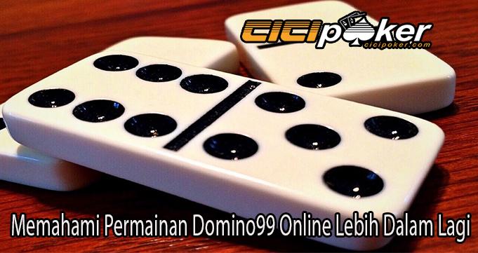 Memahami Permainan Domino99 Online Lebih Dalam Lagi