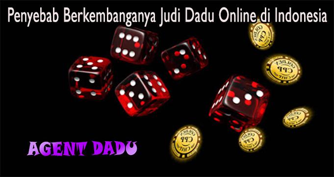 Penyebab Berkembanganya Judi Dadu Online di Indonesia